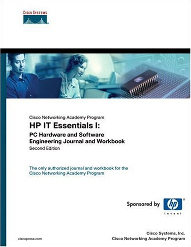 HP IT Essentials I: PC Hardware and Software Engineering Journal and Workbook (Cisco Networking ...