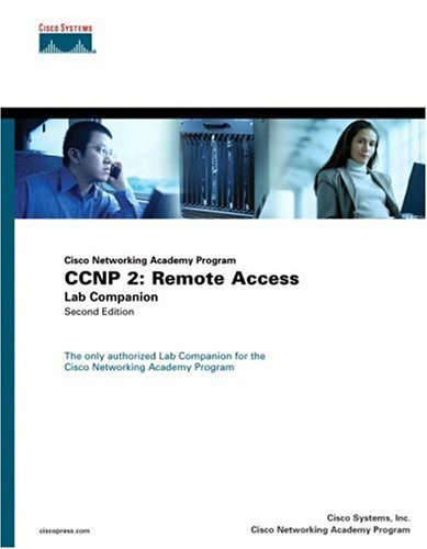 Ccnp 2 : Remote Access Lab Companion: Academic Business Consultants