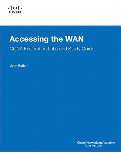 Accessing the wan, ccna exploration labs and study guide by john.