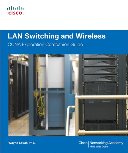 9781587132070: LAN Switching and Wireless, CCNA Exploration Companion Guide