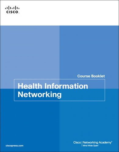 Health Information Networking Course Booklet (Course Booklets): Cisco Networking Academy