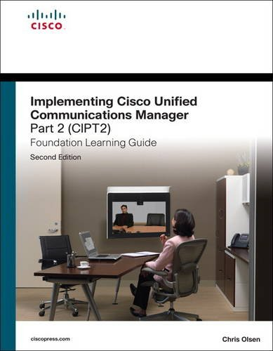 9781587142536: Implementing Cisco Unified Communications Manager, Part 2 (CIPT2) Foundation Learning Guide: (CCNP Voice CIPT2 642-457) (2nd Edition) (Foundation Learning Guides)