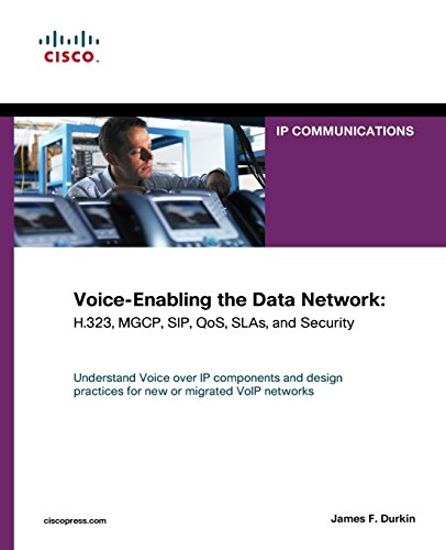 Voice-Enabling the Data Network: H.323, MGCP, SIP,: Durkin, James F.