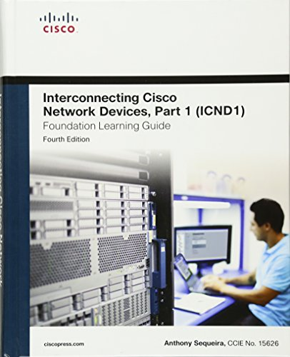9781587143762: Interconnecting Cisco Network Devices, Part 1 (ICND1) Foundation Learning Guide (4th Edition) (Foundation Learning Guides)