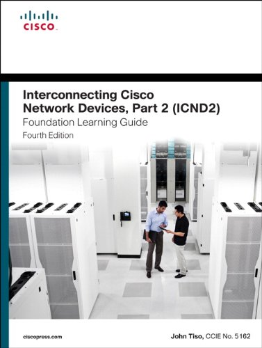 9781587143779: Interconnecting Cisco Network Devices, Part 2 (ICND2) Foundation Learning Guide (4th Edition) (Foundation Learning Guides)