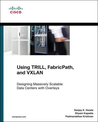 9781587143939: Using TRILL, FabricPath, and VXLAN: Designing Massively Scalable Data Centers (MSDC) with Overlays (Networking Technology) (Cisco Press Networking Technology)