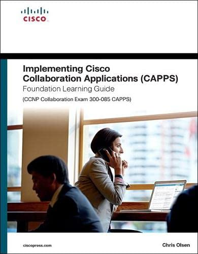 9781587144479: Implementing Cisco Collaboration Applications (CAPPS) Foundation Learning Guide (CCNP Collaboration Exam 300-085 CAPPS) (Foundation Learning Guides)