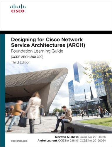 Designing for Cisco Network Service Architectures (ARCH): Al-shawi, Marwan; Laurent,