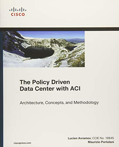 9781587144905: The Policy Driven Data Center with ACI: Architecture, Concepts, and Methodology (Networking Technology)