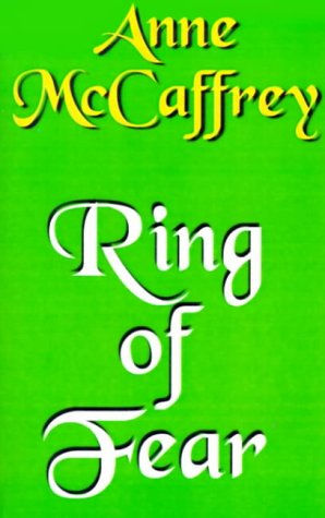 Ring of Fear: McCaffrey, Anne