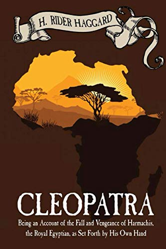 Cleopatra: Being an Account of the Fall: Haggard, H. Rider