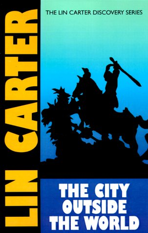 The City Outside the World (Lin Carter Discovery): Carter, Lin