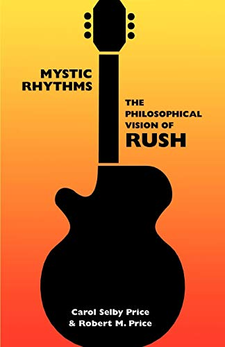 Mystic Rhythms: The Philosophical Vision of Rush (1587151022) by Carol Selby Price; Robert M. Price