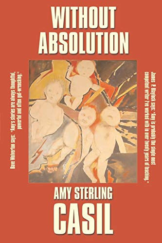 Without Absolution: Amy Sterling Casil