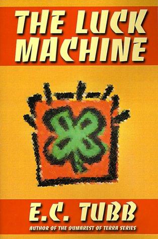 The Luck Machine: E. C. Tubb