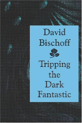 9781587151354: Tripping the Dark Fantastic