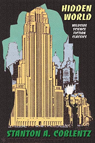 Hidden World (Paperback): Stanton Arthur Coblentz