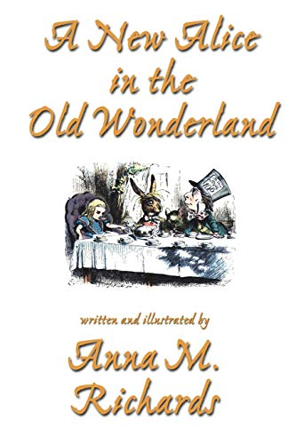 A New Alice in the Old Wonderland: Richards, Anna M.