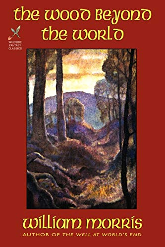 9781587152146: The Wood Beyond the World (Wildside Fantasy)