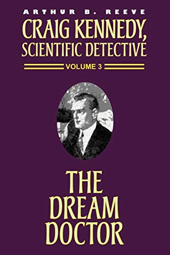 9781587152245: The Dream Doctor (Craig Kennedy, Scientific Detective (Paperback))