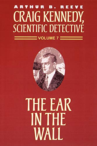 9781587152283: The Ear in the Wall (Craig Kennedy, Scientific Detective (Paperback))