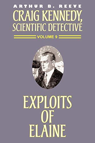 9781587152306: The Exploits of Elaine (Craig Kennedy, Scientific Detective (Paperback))