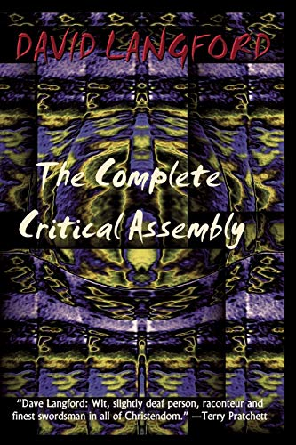 The Complete Critical Assembly: The Collected White Dwarf (And GM, and GMI) Sf Review Columns: ...