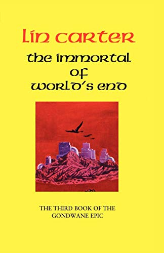 The Immortal of Worlds End: Lin Carter