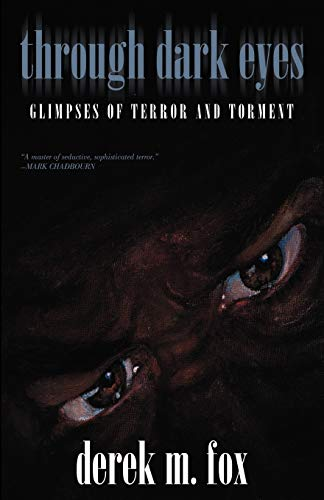 9781587153969: Through Dark Eyes: Glimpses of Terror and Torment