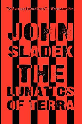 The Lunatics of Terra: Sladek, John