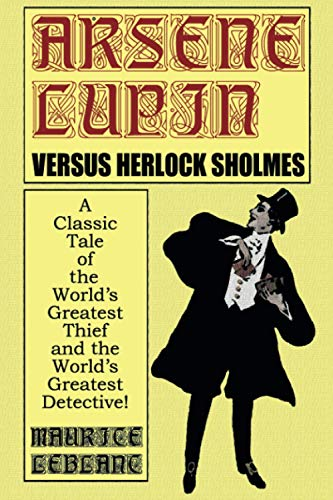 9781587154645: Arsene Lupin Vs. Herlock Sholmes: A Classic Tale of the World's Greatest Thief and the World's Greatest Detective!