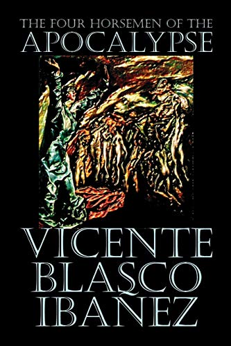 9781587155253: The Four Horsemen of the Apocalypse by Vicente Blasco Ibáñez, Fiction, Literary