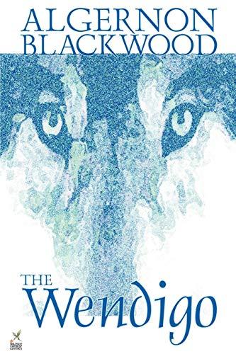9781587155444: Wendigo by Algernon Blackwood, Fiction, Horror