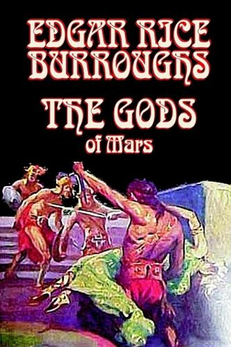 9781587156199: The Gods of Mars by Edgar Rice Burroughs, Science Fiction, Adventure (Martian Tales of Edgar Rice Burroughs)