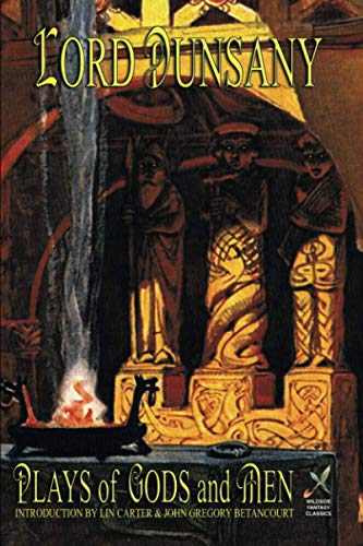 Plays of Gods and Men: Dunsany, Lord; Carter,