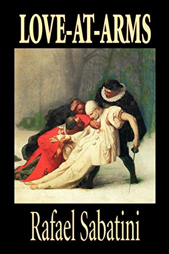 9781587156496: Love-At-Arms by Rafael Sabatini, Fiction