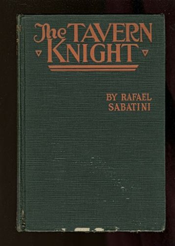 The Tavern Knight by Rafael Sabatini, Fiction, Historical, Action & Adventure (9781587156595) by Rafael Sabatini