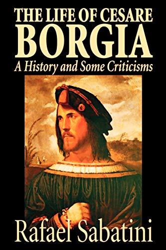 9781587156625: The Life of Cesare Borgia of France