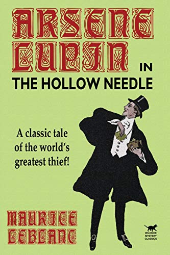 9781587157172: The Hollow Needle: Further Adventures of Arsene Lupin