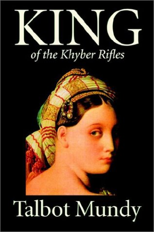 9781587159350: King--Of the Khyber Rifles by Talbot Mundy, Fiction, Historical, Action & Adventure