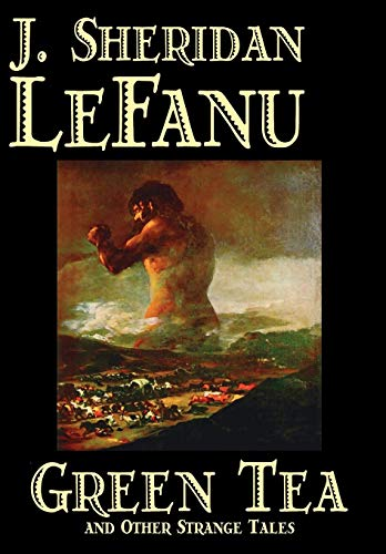 9781587159893: Green Tea and Other Strange Tales by J. Sheridan LeFanu, Fiction, Literary, Horror, Fantasy