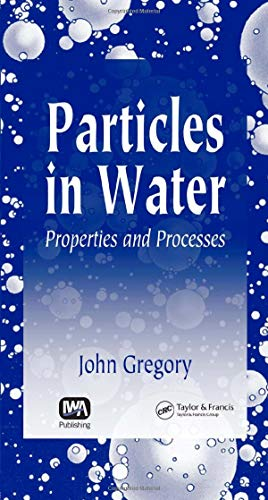 9781587160851: Particles in Water: Properties and Processes: Properties and Separation Methods