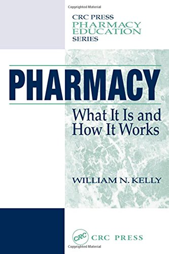 9781587160899: Pharmacy: What It Is and How It Works, First Edition (Pharmacy Education Series)