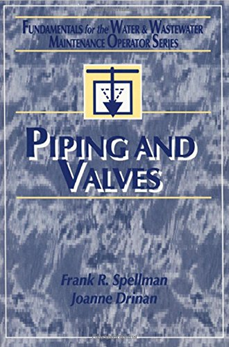 9781587161025: Piping and Valves: Fundamentals for the Water and Wastewater Maintenance Operator