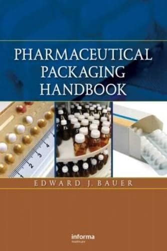 Pharmaceutical Packaging Handbook: Agalloco J.,Ahvenainen R,Bauer