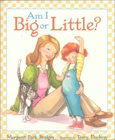 9781587170201: Am I Big or Little?