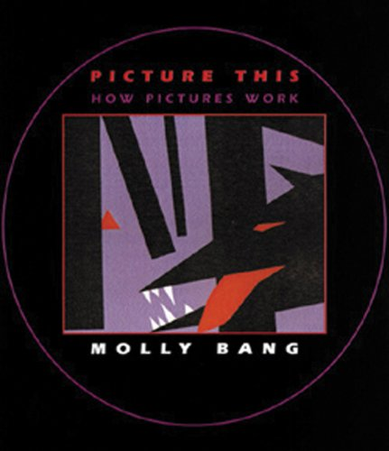 Picture This How Pictures Work: Bang, Molly