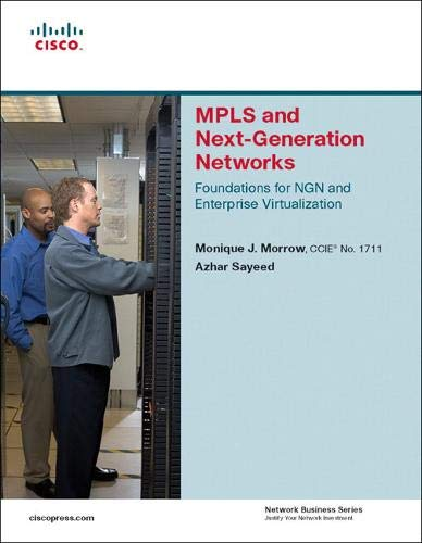 9781587201202: MPLS and Next-Generation Networks: Foundations for NGN and Enterprise Virtualization