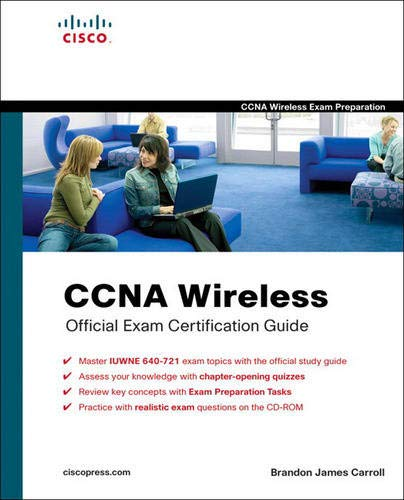 CCNA Wireless Official Exam Certification Guide (CCNA IUWNE 640-721) (Exam Certification Guide): ...