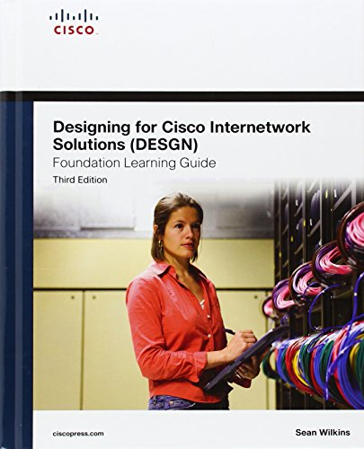 9781587204241: Designing for Cisco Internetwork Solutions (DESGN) Foundation Learning Guide: (CCDA DESGN 640-864) (3rd Edition) (Foundation Learning Guides)